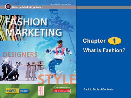 What Is Fashion? Back to Table of Contents. What Is Fashion? 2 Chapter 1 What Is Fashion? Introducing Fashion Fashion History.
