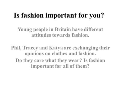 Is fashion important for you?