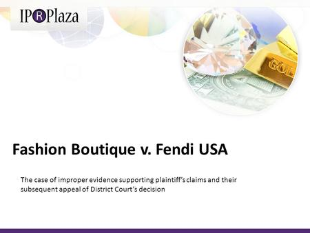 Fashion Boutique v. Fendi USA The case of improper evidence supporting plaintiffs claims and their subsequent appeal of District Courts decision.