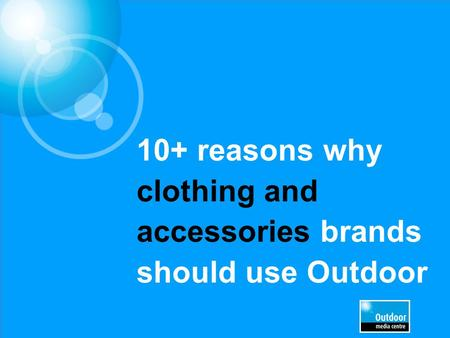 10+ reasons why clothing and accessories brands should use Outdoor.