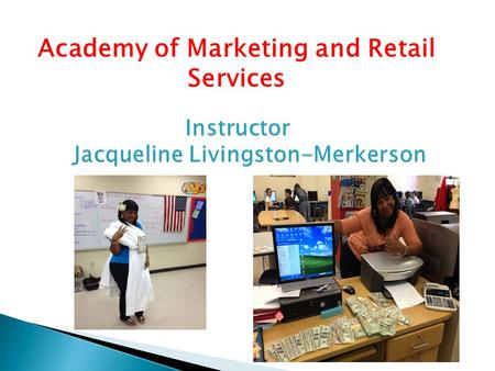 Academy of Marketing and Retail Services. Master Degree with specialization in Educational Leadership, Barry University. Bachelor of Science Degree with.