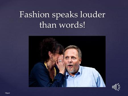 Fashion speaks louder than words! Clipart Weheartit.com.