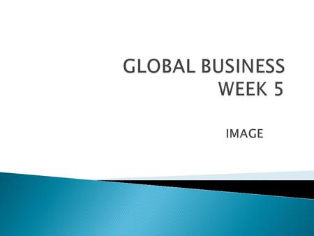 GLOBAL BUSINESS WEEK 5 IMAGE.