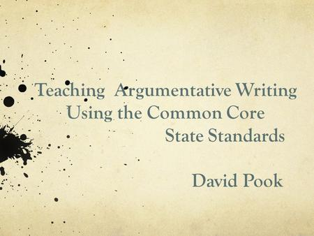 Teaching Argumentative Writing Using the Common Core State Standards