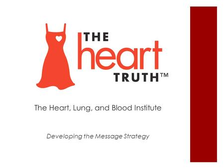 The Heart, Lung, and Blood Institute Developing the Message Strategy.