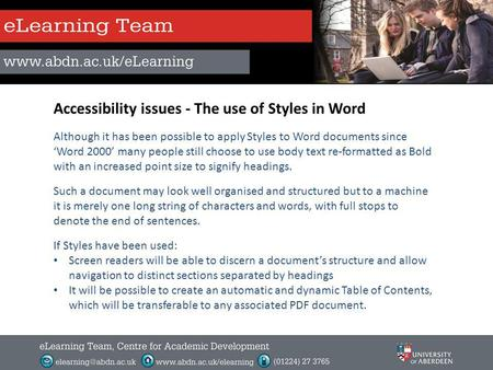 Accessibility issues - The use of Styles in Word Although it has been possible to apply Styles to Word documents since Word 2000 many people still choose.