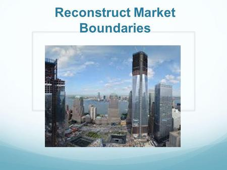 Reconstruct Market Boundaries