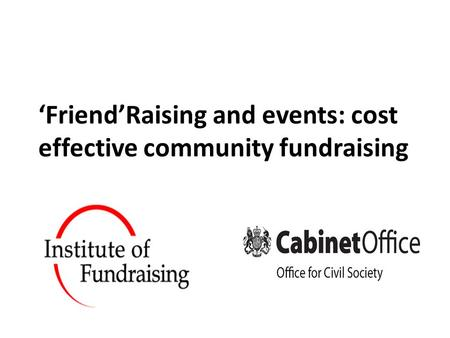 FriendRaising and events: cost effective community fundraising.