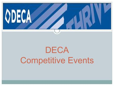 DECA Competitive Events. If you wish to compete this year … In the month of October you will need to: Check out www.deca.org/competitions/highschoolwww.deca.org/competitions/highschool.