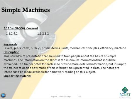 ACADs (08-006) Covered Keywords Levers, gears, cams, pulleys, physics terms, units, mechanical principles, efficiency, machine Description This PowerPoint.