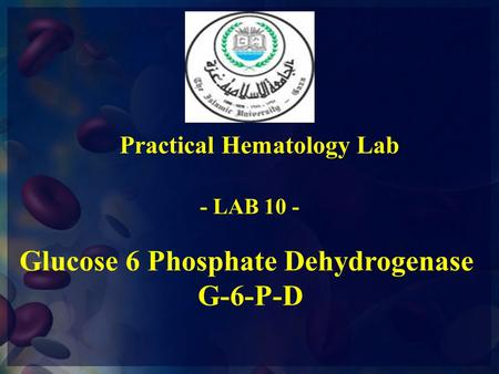 Glucose 6 Phosphate Dehydrogenase G-6-P-D Practical Hematology Lab - LAB 10 -