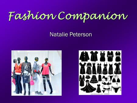 Fashion Companion Natalie Peterson. What It Does For You Fashion advice Fashion advice Saving time Saving time Stress Relief Stress Relief Confidence.
