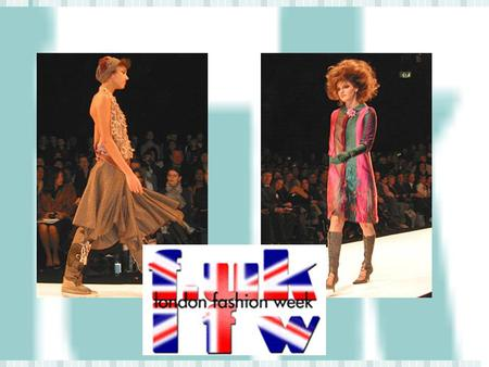 What the London Fashion Week is? From 1993, twice a year each designer shows us his colection wich is a season ahead Fashion Calender is divided on two.