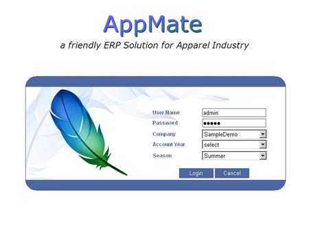 A friendly ERP Solution for Apparel Industry. Industry Overview.