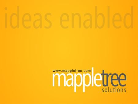 MappleTree: A start up venture with inherent strength in technology understanding that powers its delivery systems. With expertise in an array of technology.