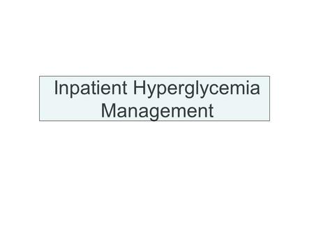 Inpatient Hyperglycemia Management