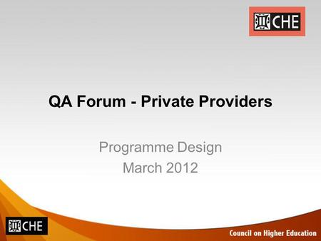QA Forum - Private Providers Programme Design March 2012.