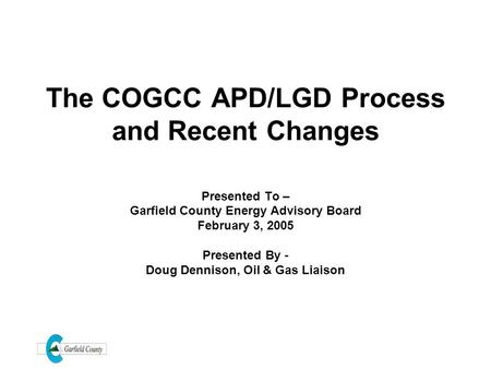 The COGCC APD/LGD Process and Recent Changes