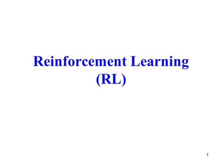 1 Reinforcement Learning (RL). 2 Introduction The concept of reinforcement learning incorporates an agent that solves the problem in hand by interacting.