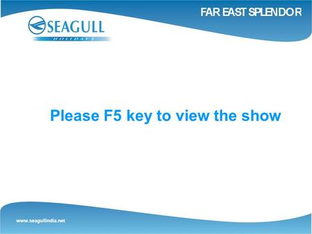 Www.seagullindia.net Please F5 key to view the show.