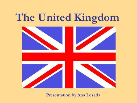 The United Kingdom Presentation by Ana Losada. 1)The United Kingdom is a CONSTITUTIONAL MONARCHY 2) It has got 4 MAIN PARTS: ENGLAND SCOTLAND WALES NORTHERN.