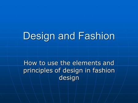 How to use the elements and principles of design in fashion design