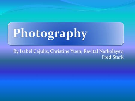Photography By Isabel Cajulis, Christine Yuen, Ravital Narkolayev, Fred Stark.