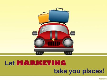 Let MARKETING take you places!. Marketing Classes Introduction to Marketing Marketing 1 Advanced Marketing Sports & Entertainment Marketing Advanced Sports.