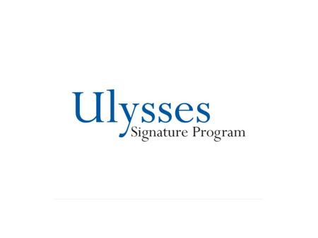 Ulysses Signature Program Overview