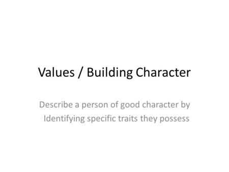 Values / Building Character