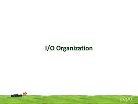 I/O Organization. I/O Organization interfacing Techniques I/O interfacing Techniques I/O devices can be interfaced to a computer system in two ways 1)