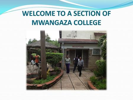 WELCOME TO A SECTION OF MWANGAZA COLLEGE AERIAL VIEW OF MWANGAZA COLLEGE.
