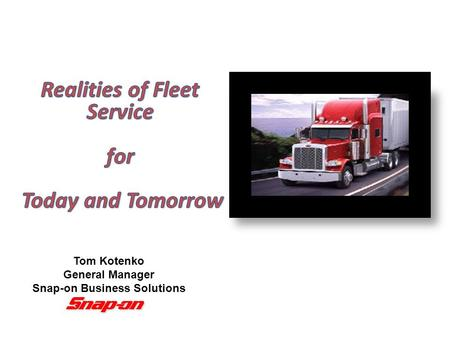 Tom Kotenko General Manager Snap-on Business Solutions.