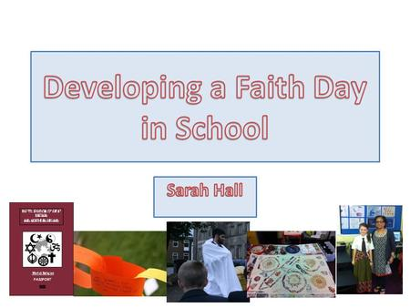 Learning opportunity for new pupils to experience RE in a hands on, memorable, fun and engaging fashion. Faith Day – Field of enquiry (Knowledge and Understanding,