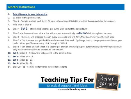Teacher Instructions 1.Print this page for your information 2.31 slides in this presentation. 3.Slide 2 - Sample student worksheet. Students should copy.