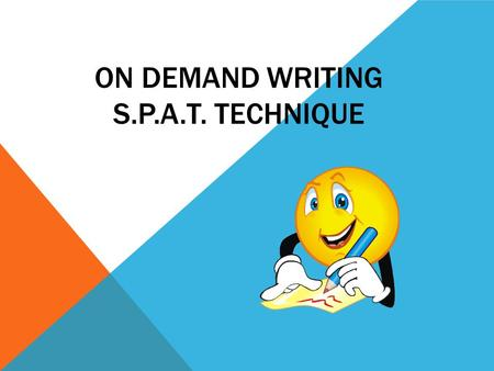 On Demand Writing S.P.A.T. Technique