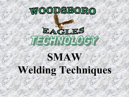 SMAW Welding Techniques. Weld Bead A weld resulting from a pass Stringer Bead Weave Bead.
