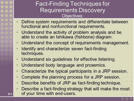 Fact-Finding Techniques for Requirements Discovery Objectives: