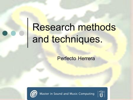 Research methods and techniques. Perfecto Herrera.