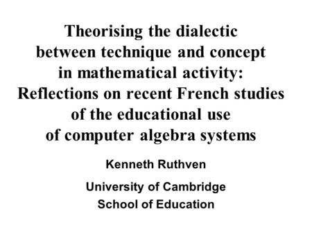Theorising the dialectic between technique and concept in mathematical activity: Reflections on recent French studies of the educational use of computer.