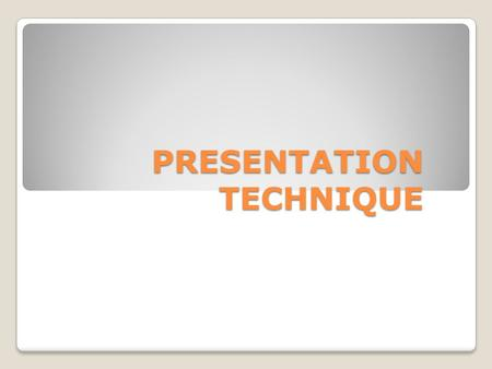 PRESENTATION TECHNIQUE