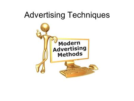 Advertising Techniques. Problems and Benefit Many ads try to sell an image, brand or feeling. For example, many car commercials show people looking tough,