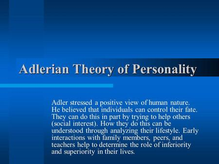 an overview of adlerian psychotherapy Abstract understand, interpret, direct this statement is an oversimplification of sorts, but defines the essence of adlerian psychotherapy from this minimal overview of adlerian theory, we.