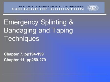Emergency Splinting & Bandaging and Taping Techniques