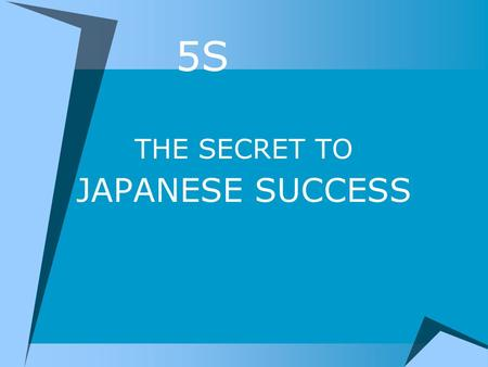 5S THE SECRET TO JAPANESE SUCCESS.
