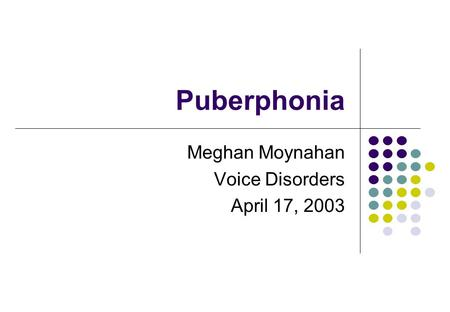 Meghan Moynahan Voice Disorders April 17, 2003