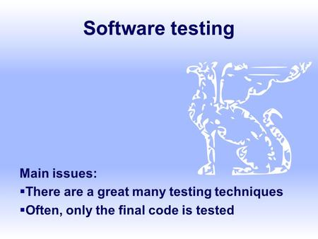 Software testing Main issues: