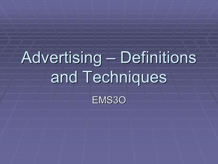 Advertising – Definitions and Techniques EMS3O. What is Advertising? The act or practice of calling public attention to one's product, service, need,
