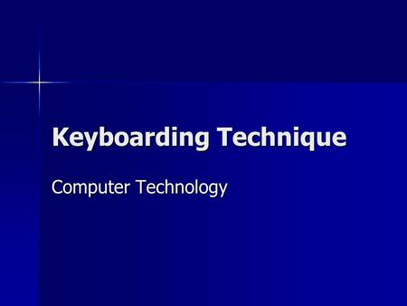 Keyboarding Technique