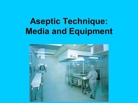 Aseptic Technique: Media and Equipment. Growth Medium A growth medium or culture medium is a liquid or gel designed to _______ ____ _______ of microorganisms.